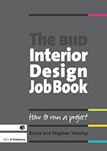 The BIID Interior Design Job Book by Yakeley, Diana (2010)