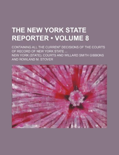 The New York State Reporter (Volume 8); Containing All the Current Decisions of the Courts of Record of New York State