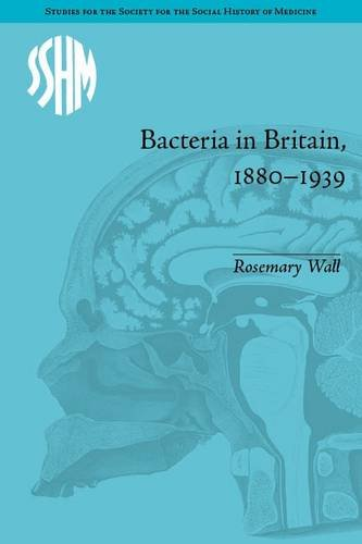 Bacteria in Britain, 1880-1939 (Studies for the Society for the Social History of Medicine)