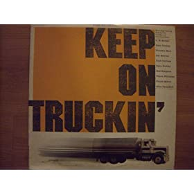 Keep on Truckin' By C. W. Mccall, Dave Dudley, Freddie Hart, Del Reeves, Dick Curless, Red Simpson, Diana Williams, Brush Arbor, Glen Campbell