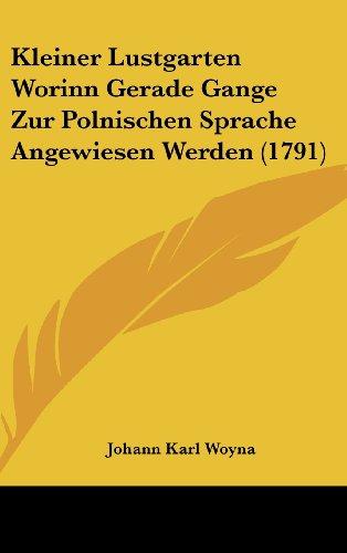 Kleiner Lustgarten Worinn Gerade Gange Zur Polnischen Sprache Angewiesen Werden (1791)