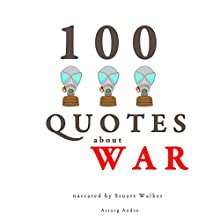100 Quotes about War (       UNABRIDGED) by  divers auteurs Narrated by Stuart Walker