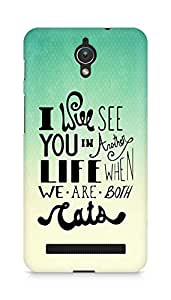 AMEZ i will see you in another life Back Cover For Asus Zenfone C ZC451CG