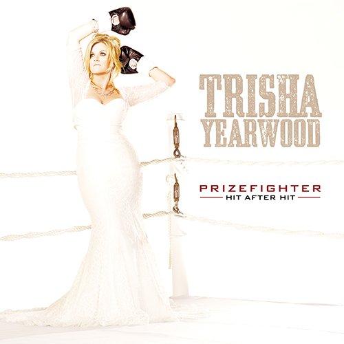 Trisha Yearwood-PrizeFighter Hit After Hit-2014-C4 Download