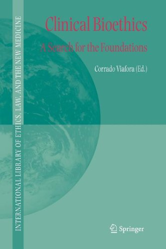 Clinical Bioethics: A Search for the Foundations (International Library of Ethics, Law, and the New Medicine)