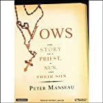 Vows: The Story of a Priest, a Nun, and Their Son | Peter Manseau