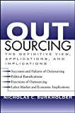 Outsourcing : the definitive view, applications and implications