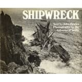 SHIPWRECK: PHOTOGRAPHS BY THE GIBSONS OF SCILLY (0224010530) by JOHN FOWLES