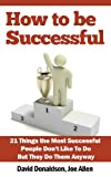 img - for How to Be Successful: 21 Things the Most Successful People Don't Like To Do, But They Do Them Anyway book / textbook / text book