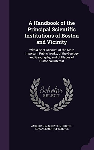 a-handbook-of-the-principal-scientific-institutions-of-boston-and-vicinity-with-a-brief-account-of-t