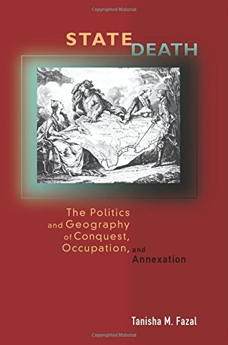 state-death-the-politics-and-geography-of-conquest-occupation-and-annexation