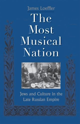 The Most Musical Nation: Jews and Culture in the Late...