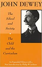 The School and Society and The Child and the…