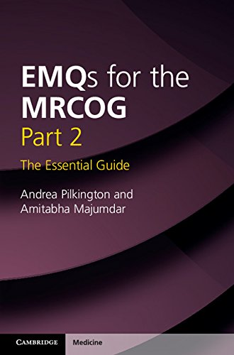 EMQs for the MRCOG Part 2: The Essential Guide, by Andrea Pilkington, Amitabha Majumdar