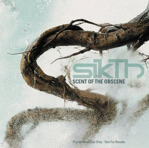 Scent of the Obscence by Sikth (2003-12-30)