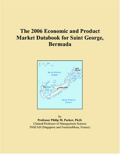 The 2006 Economic and Product Market Databook for Saint George, Bermuda
