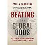 img - for Beating the Global Odds: Successful Decision-making in a Confused and Troubled World [Hardcover] [2012] 1 Ed. Paul A. Laudicina, Mukesh Ambani book / textbook / text book