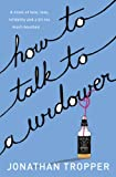 How To Talk To A Widower (1407216600) by JONATHAN TROPPER