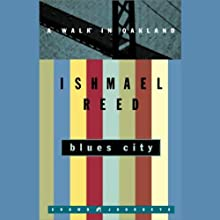 Blues City: A Walk in Oakland (       UNABRIDGED) by Ishmael Reed Narrated by Richard Allen