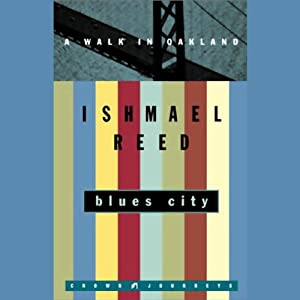 Blues City: A Walk in Oakland | [Ishmael Reed]