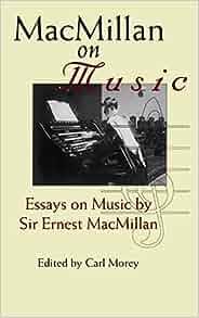 by ernest essay macmillan macmillan music sir