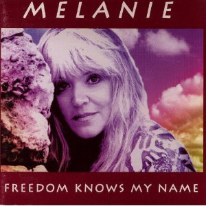 Melanie - Freedom Knows My Name - Zortam Music