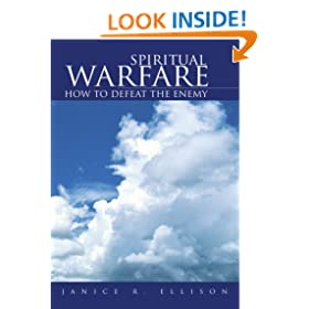 Spiritual Warfare : How to Defeat the Enemy