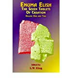 img - for [ [ [ Enuma Elish: The Seven Tablets of Creation: The Babylonian and Assyrian Legends Concerning the Creation of the World and of Mankind[ ENUMA ELISH: THE SEVEN TABLETS OF CREATION: THE BABYLONIAN AND ASSYRIAN LEGENDS CONCERNING THE CREATION OF THE WORLD AND OF MANKIND ] By King, L. W. ( Author )Jul-19-1999 Paperback book / textbook / text book