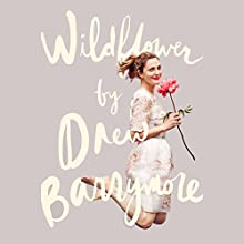 Wildflower (       UNABRIDGED) by Drew Barrymore Narrated by Drew Barrymore
