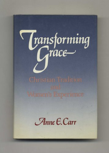 Transforming grace: Christian tradition and women's experience PDF