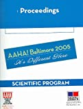 Proceedings American Animal Hospital Association, Baltimore, Maryland March 19-23, 2005: Mangement, Veterinary Technician, and Client Relations Programs/ Scientific Program