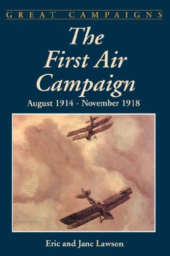 First Air Campaign : August 1914-November 1918, ERIC LAWSON, JANE LAWSON