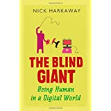 The Blind Giant: Being Human in a Digital Worldby Nick Harkaway