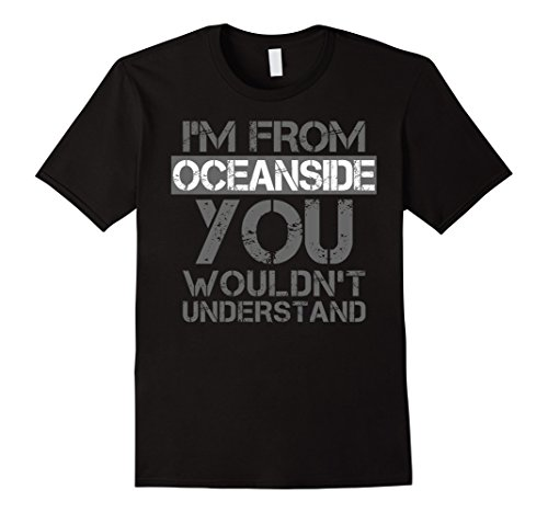 Men's I'm From Oceanside You Wouldn't Understand T-Shirt. CA 3XL Black (Oceanside Ca compare prices)