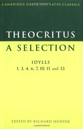 Theocritus: A Selection: Idylls 1, 3, 4, 6, 7, 10, 11 and...