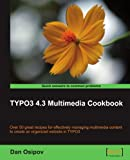 img - for TYPO3 4.3 Multimedia Cookbook (Quick Answers to Common Problems) book / textbook / text book