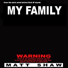My Family (       UNABRIDGED) by Matt Shaw Narrated by Chris Barnes