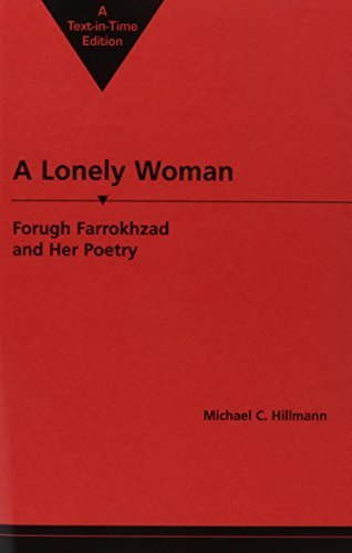 A Lonely Woman: Forugh Farrokhzad and Her Poetry (Three Continents Press) by Michael C. Hillmann (1987-05-01)