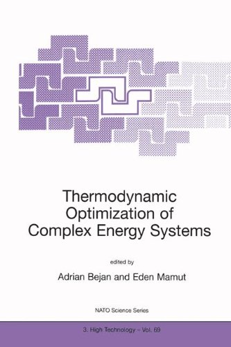 Thermodynamic Optimization of Complex Energy Systems (Nato Science Partnership Subseries: 3)