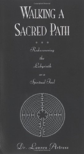 Walking a Sacred Path: Rediscovering the Labyrinth as a Spiritual Tool