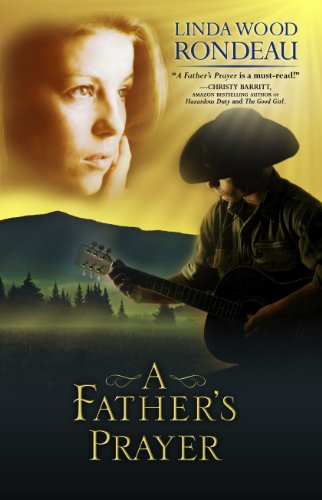 Book: A Father's Prayer - An Autistic Child, A Country Singer, a Woman's Heartbreak by Linda Wood Rondeau