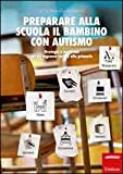 img - for Preparare alla scuola il bambino con autismo. Strategie e materiali per un ingresso sereno alla primaria book / textbook / text book