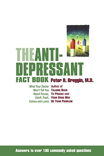 the-antidepressant-fact-book-what-your-doctor-wont-tell-you-about-prozac-zoloft-paxil-celexa-luvox-a