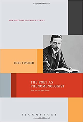 The Poet as Phenomenologist: Rilke and the New Poems Book Cover