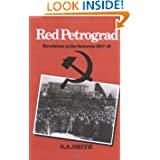 Red Petrograd: Revolution in the Factories, 1917-1918 (Cambridge Russian, Soviet and Post-Soviet Studies)