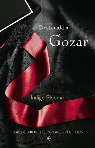 Indigo Bloome - Destinada a gozar (Ficción) (Spanish Edition)