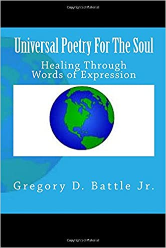 Universal Poetry For The Soul: Healing Through Words of Expression