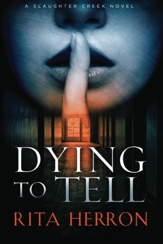 dying-to-tell-a-slaughter-creek-novel