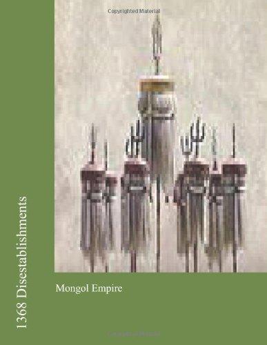 1368 Disestablishments: Mongol Empire