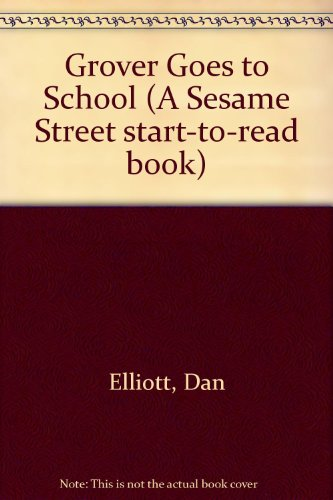 Grover Goes to School (A Sesame Street start-to-read book)